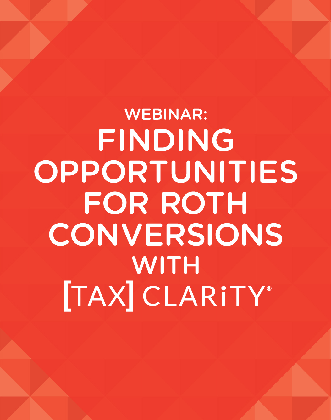 Finding Opportunities for Roth Conversions with Tax Clarity