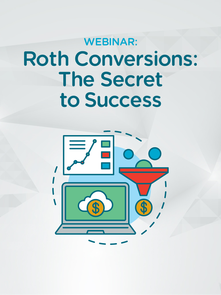 Roth Conversions: The Secret to Success