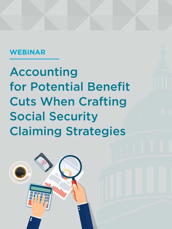Accounting for Potential Benefit Cuts When Crafting Social Security Claiming Strategies