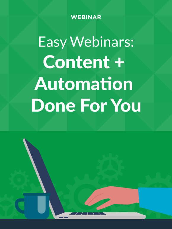 Easy Webinars: Content + Automation Done For You